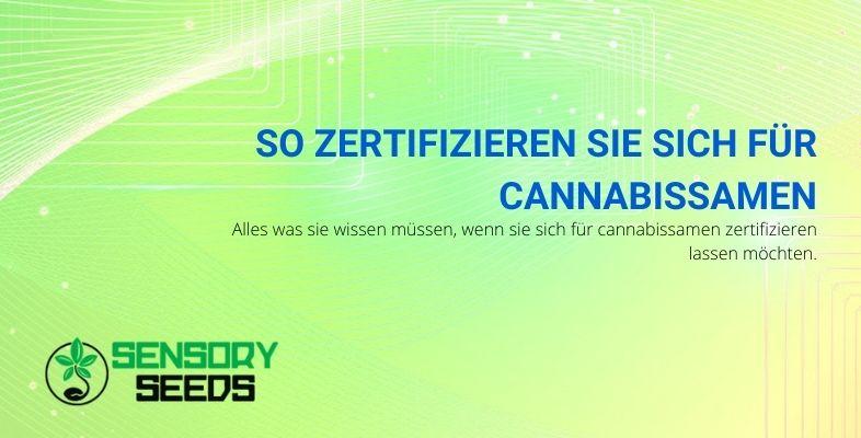So zertifizieren Sie sich für Cannabissamen