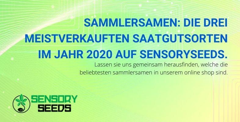 Die drei besten Samen Sensoryseeds wurden 2020 verkauft